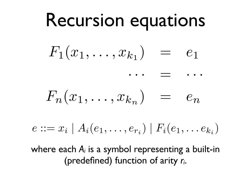 Recursion equations F1 (x1, . . . , xk1 ) = e1 ...