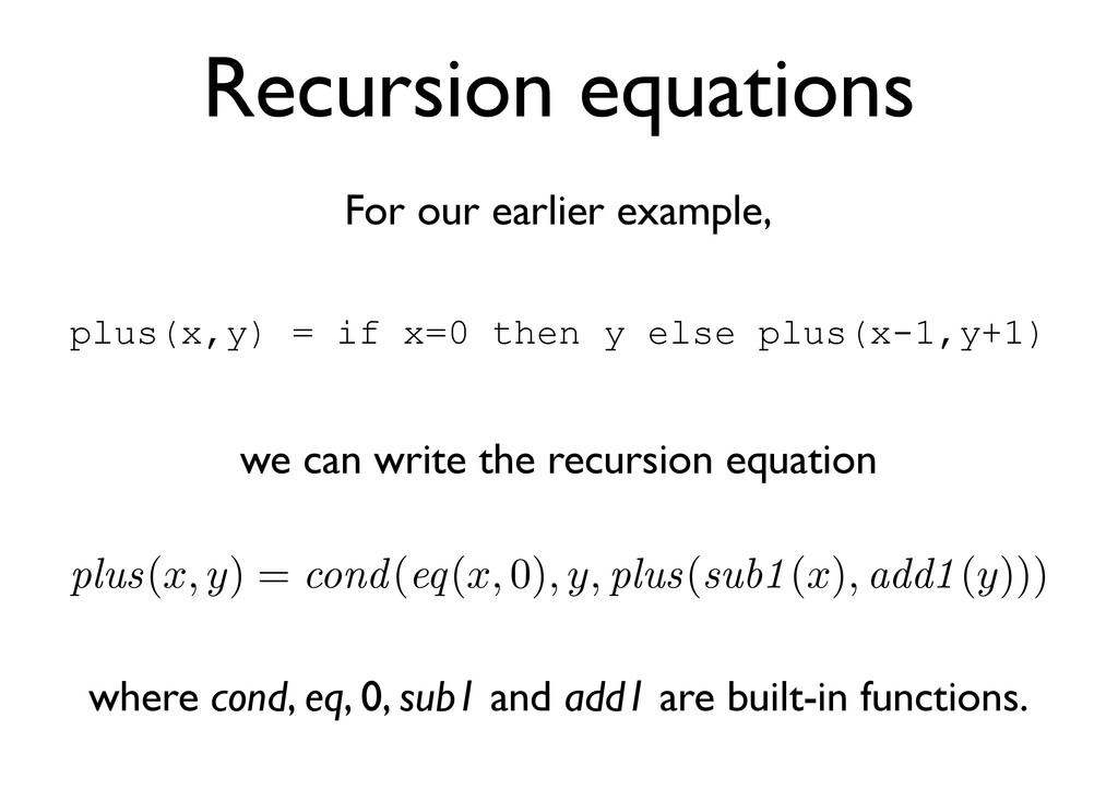 Recursion equations For our earlier example, pl...