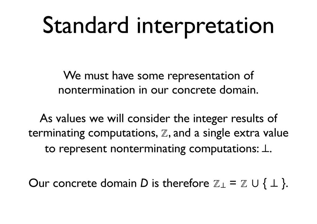 Standard interpretation We must have some repre...