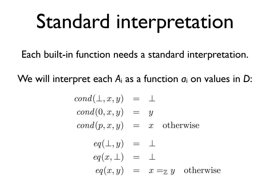 Standard interpretation Each built-in function ...