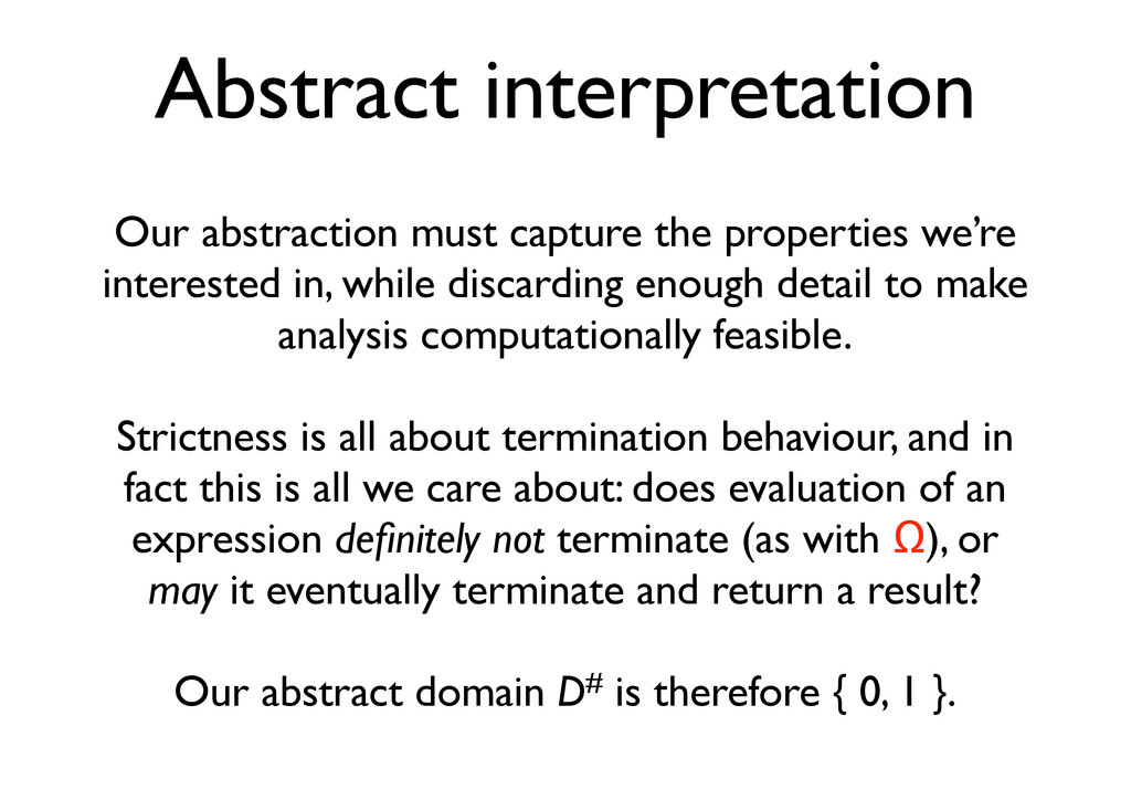 Abstract interpretation Our abstraction must ca...