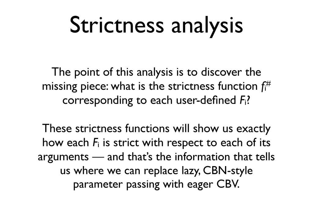 Strictness analysis The point of this analysis ...