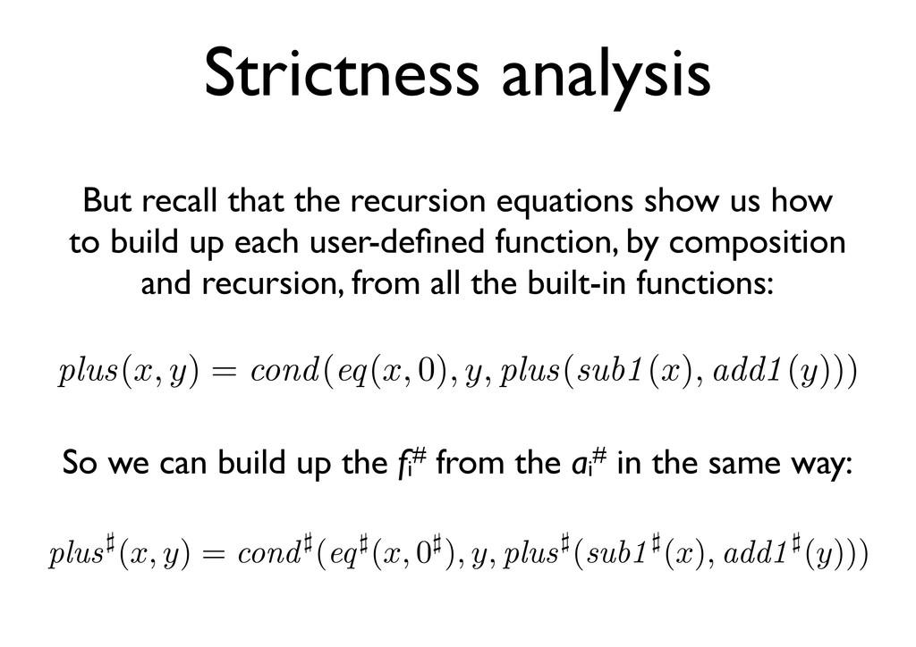 Strictness analysis But recall that the recursi...