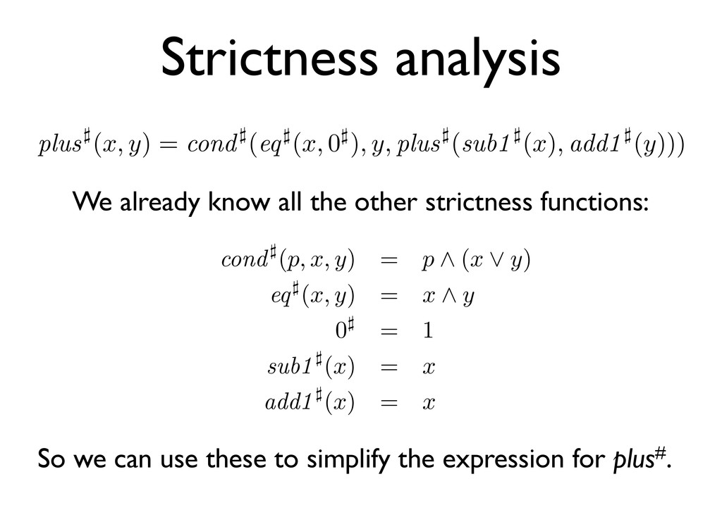 Strictness analysis We already know all the oth...