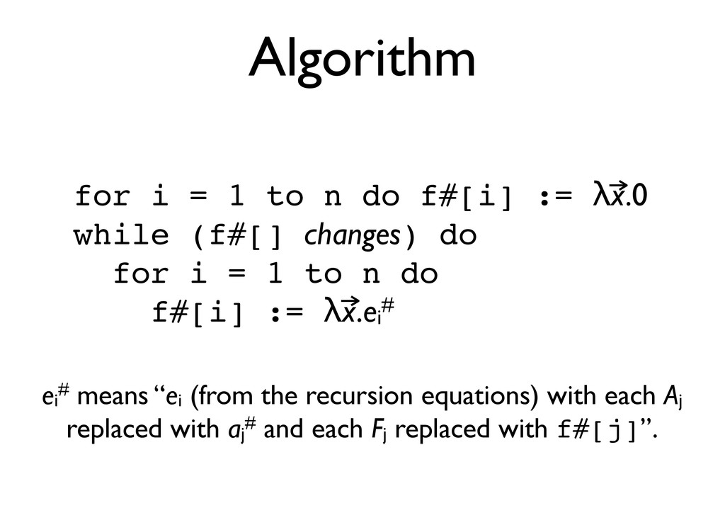 Algorithm for i = 1 to n do f#[i] := !x.0 while...