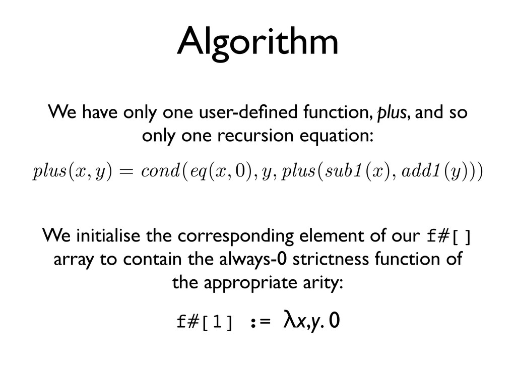 Algorithm We have only one user-defined function...