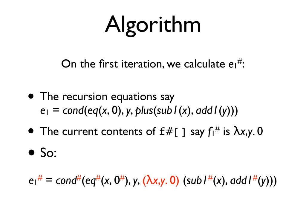 Algorithm On the first iteration, we calculate e...