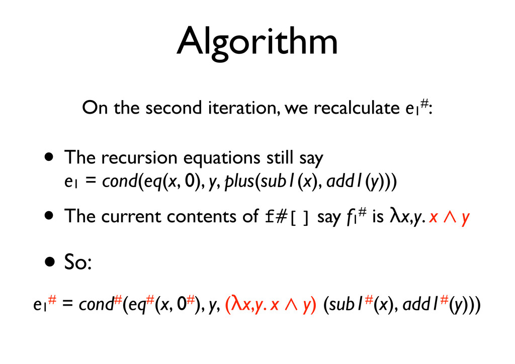 Algorithm On the second iteration, we recalcula...