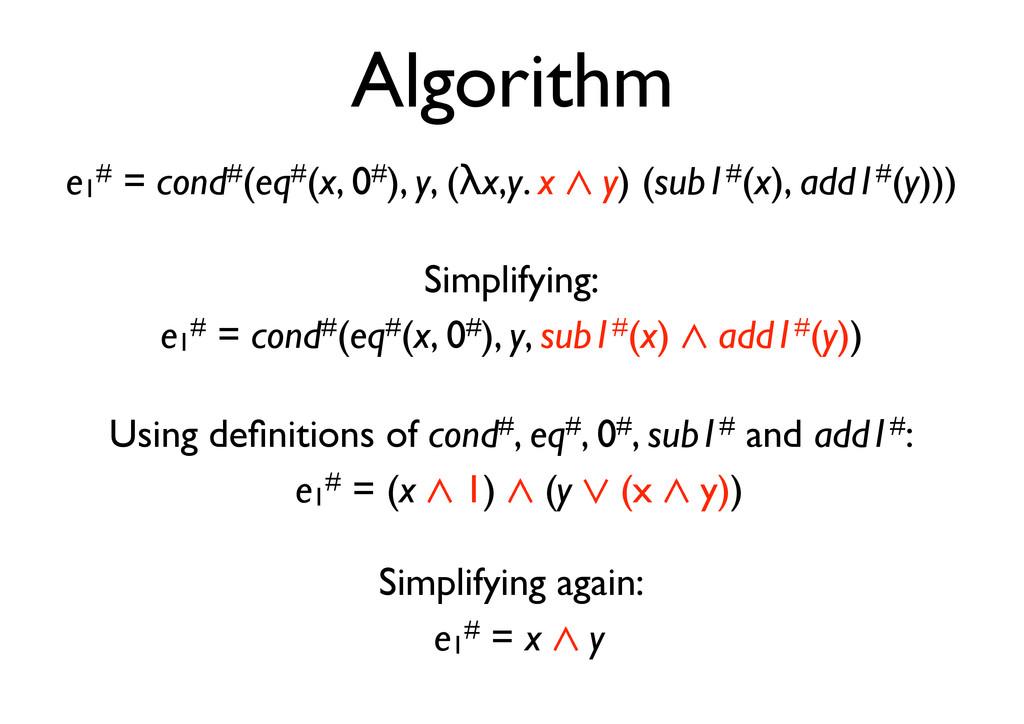 Algorithm e1 # = cond#(eq#(x, 0#), y, (!x,y. x ...