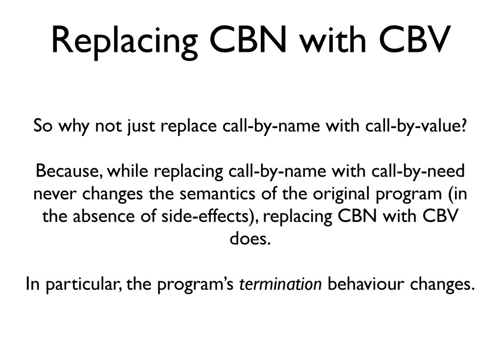Replacing CBN with CBV So why not just replace ...