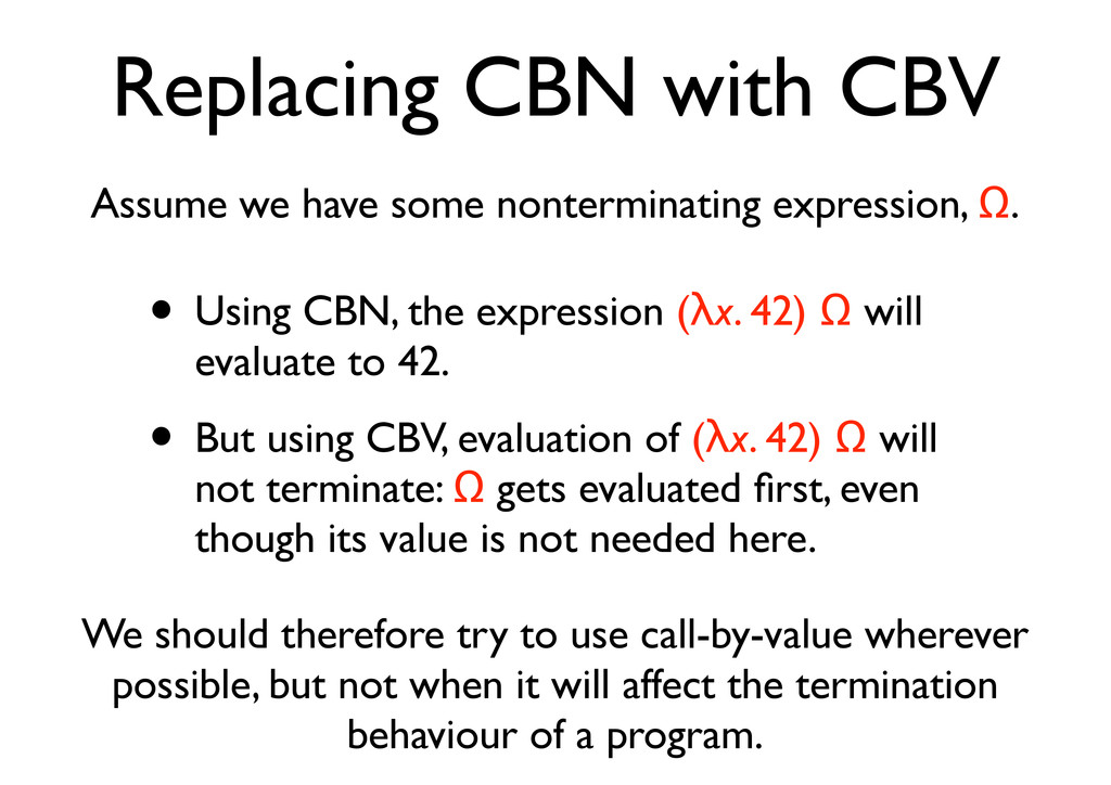 Replacing CBN with CBV Assume we have some nont...