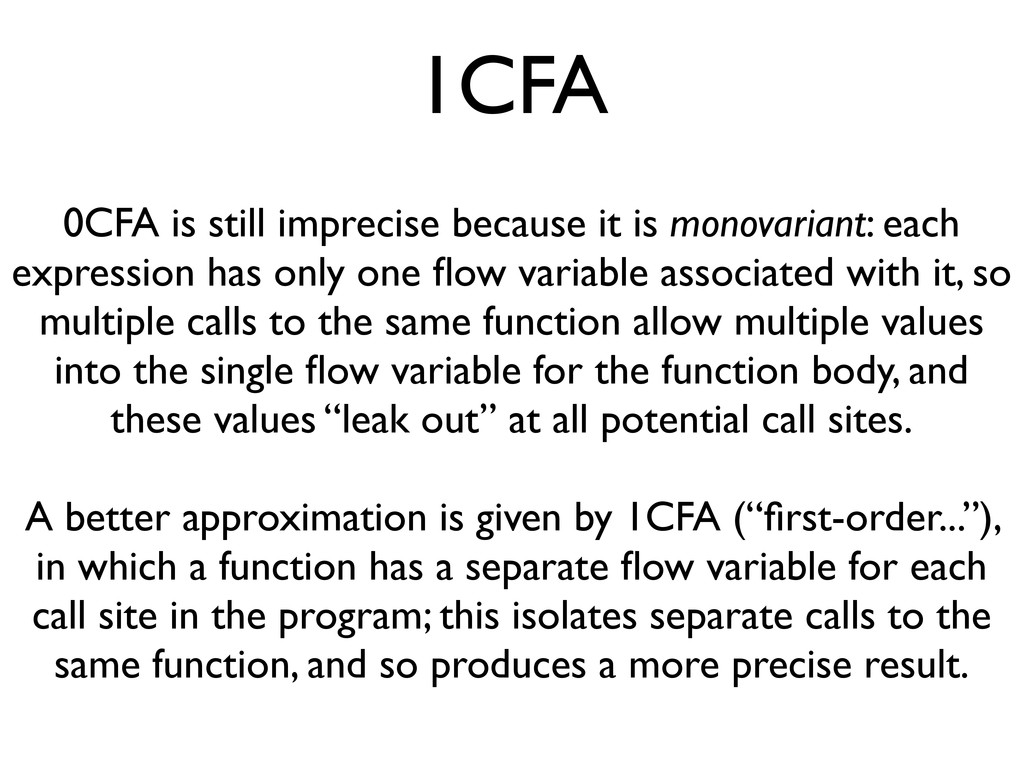 1CFA 0CFA is still imprecise because it is mono...