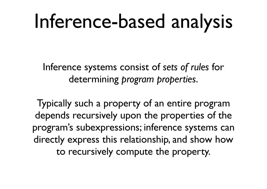 Inference-based analysis Inference systems cons...