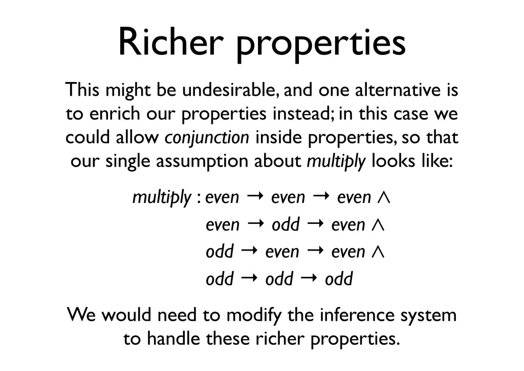 Richer properties This might be undesirable, an...