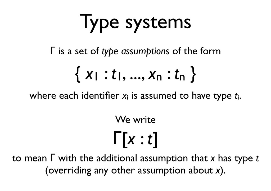 Type systems ! is a set of type assumptions of ...