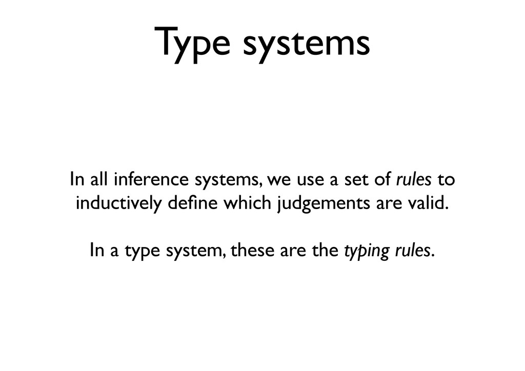 Type systems In all inference systems, we use a...