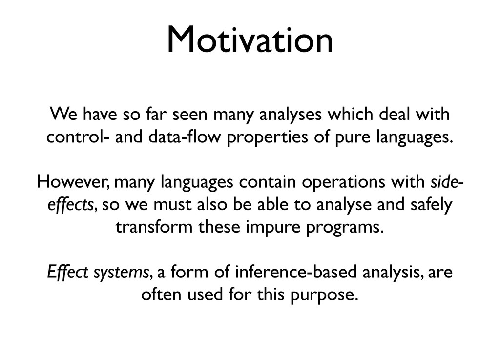Motivation We have so far seen many analyses wh...