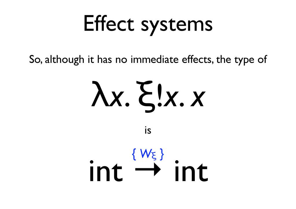 Effect systems So, although it has no immediate...