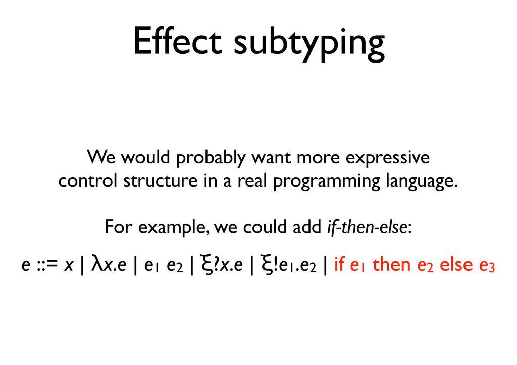 Effect subtyping We would probably want more ex...