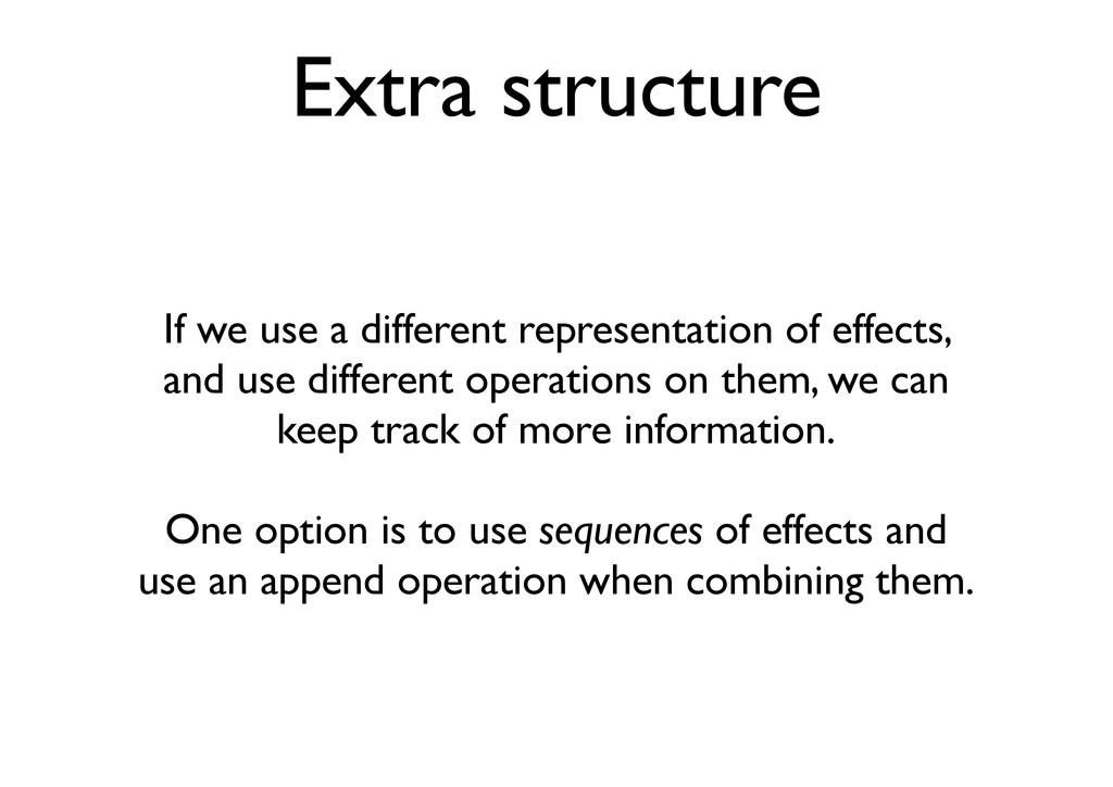 Extra structure If we use a different represent...