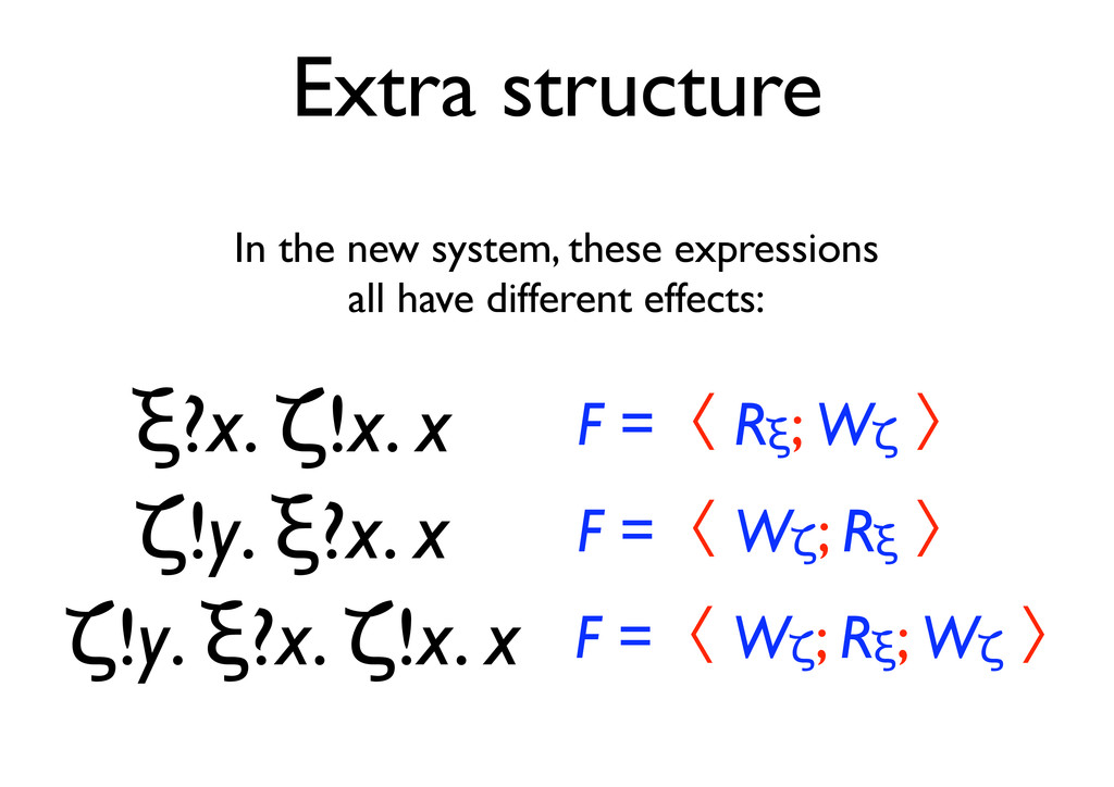 Extra structure In the new system, these expres...