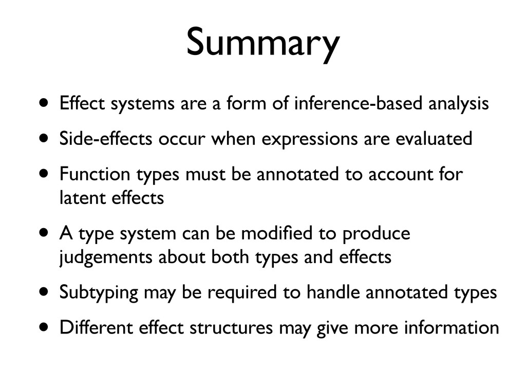 Summary • Effect systems are a form of inferenc...