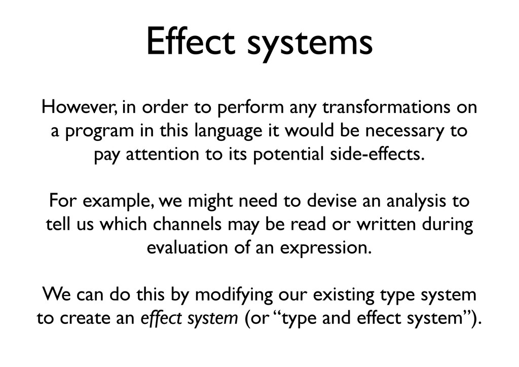 Effect systems However, in order to perform any...