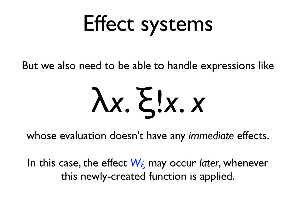 Effect systems But we also need to be able to h...