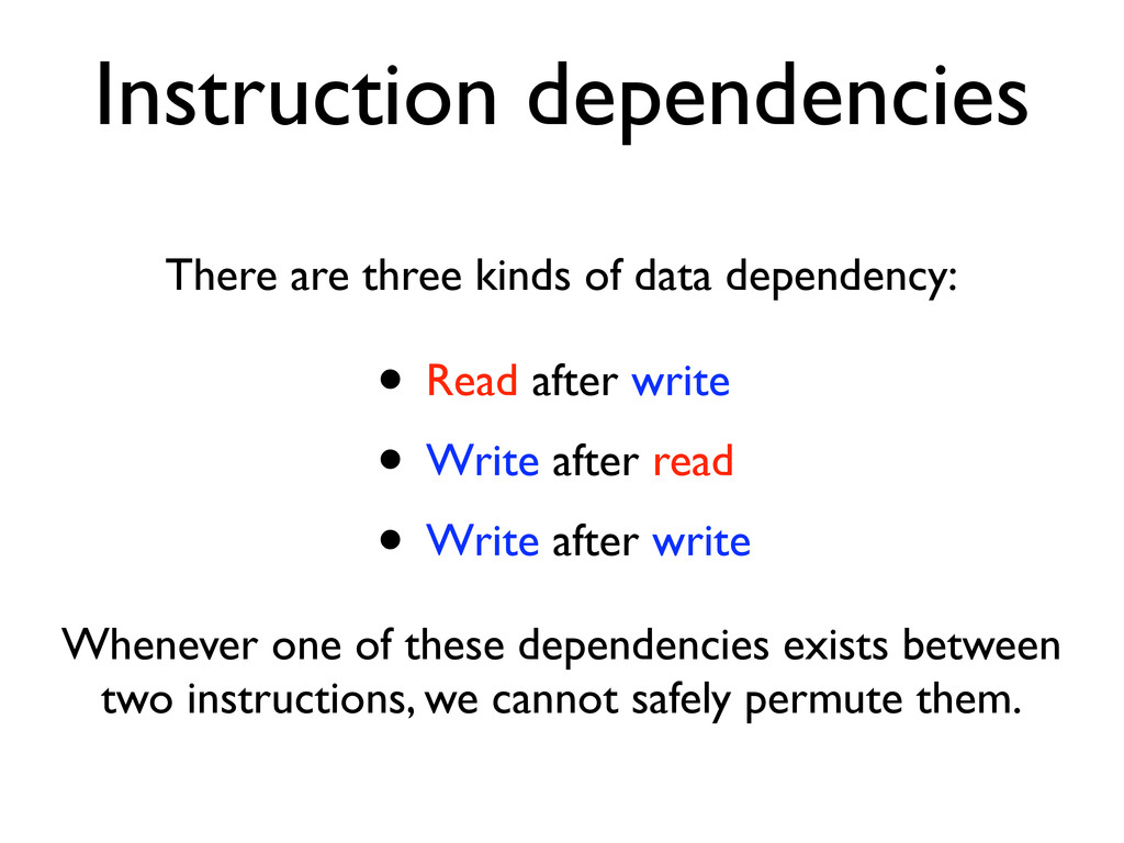 Instruction dependencies There are three kinds ...