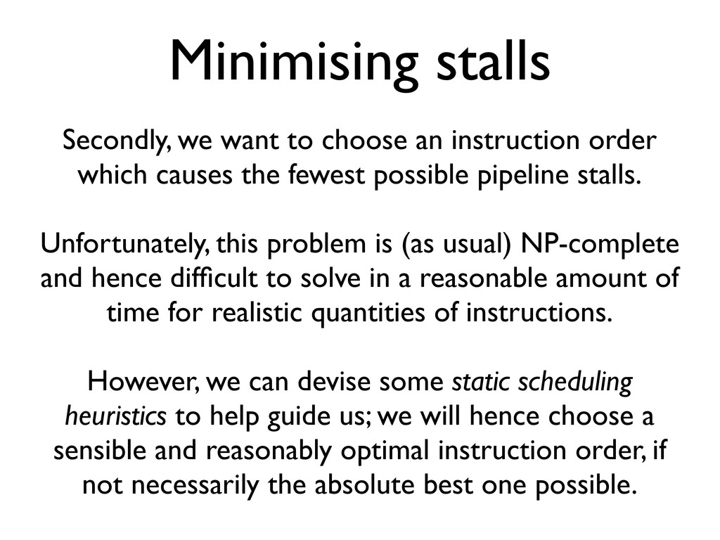Minimising stalls Secondly, we want to choose a...