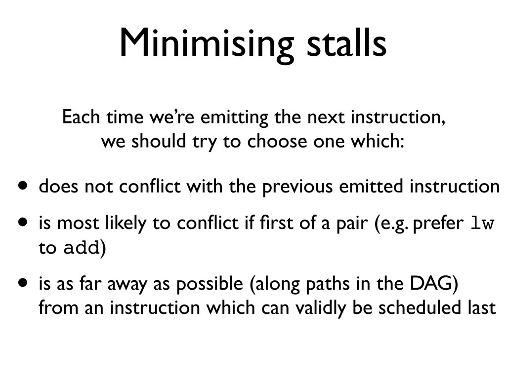 Minimising stalls • does not conflict with the p...