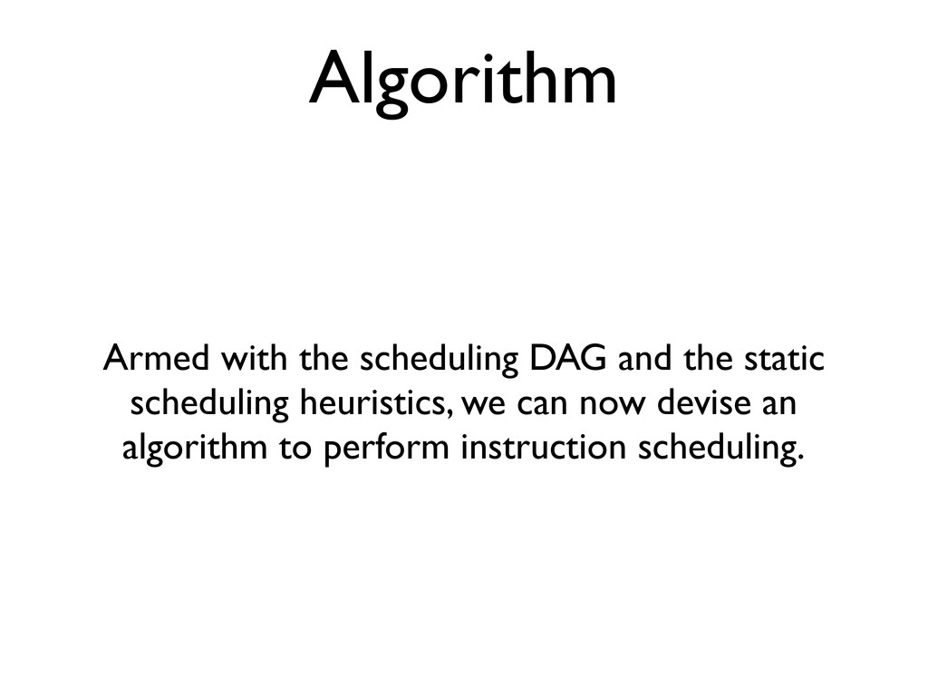 Algorithm Armed with the scheduling DAG and the...