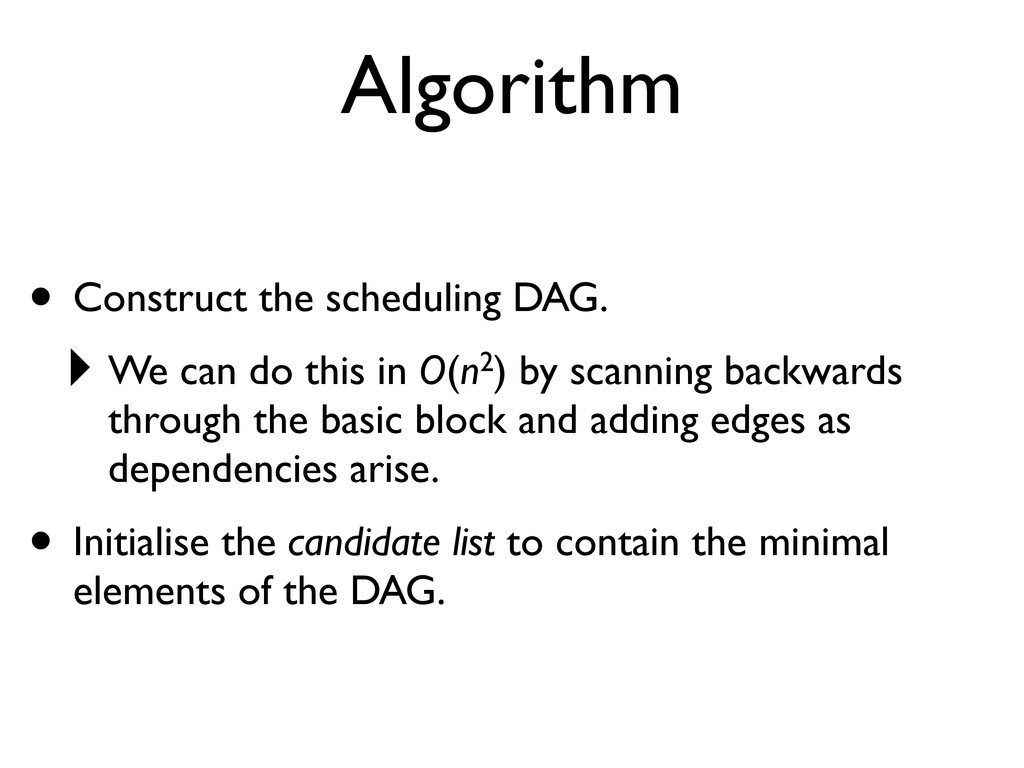 Algorithm • Construct the scheduling DAG. ‣ We ...