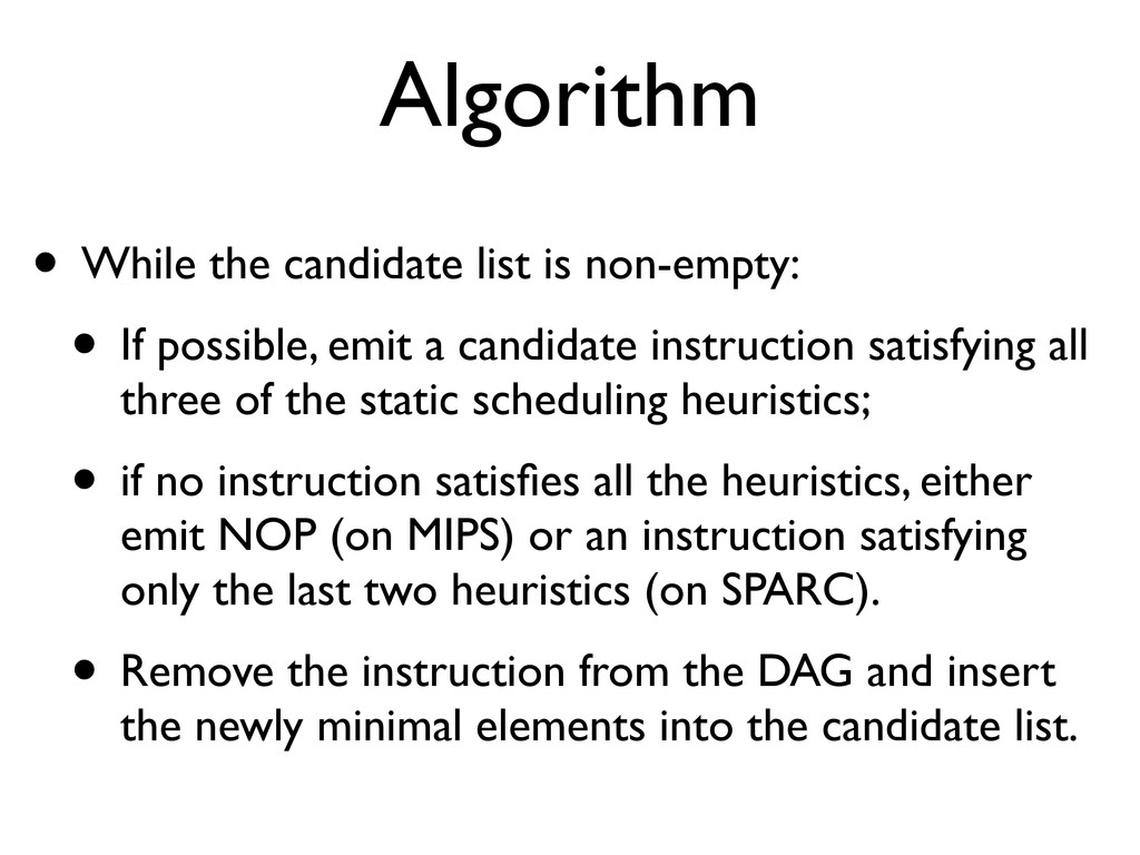 Algorithm • While the candidate list is non-emp...