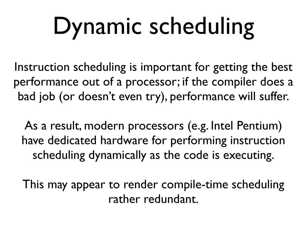 Dynamic scheduling Instruction scheduling is im...