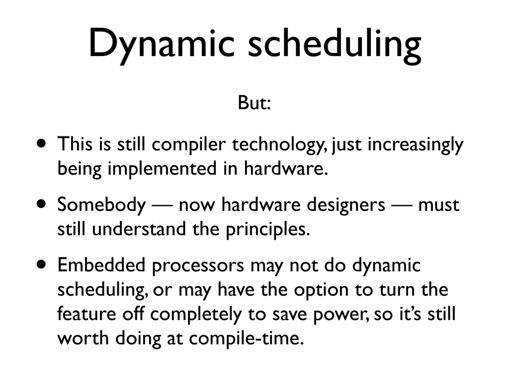 Dynamic scheduling • This is still compiler tec...