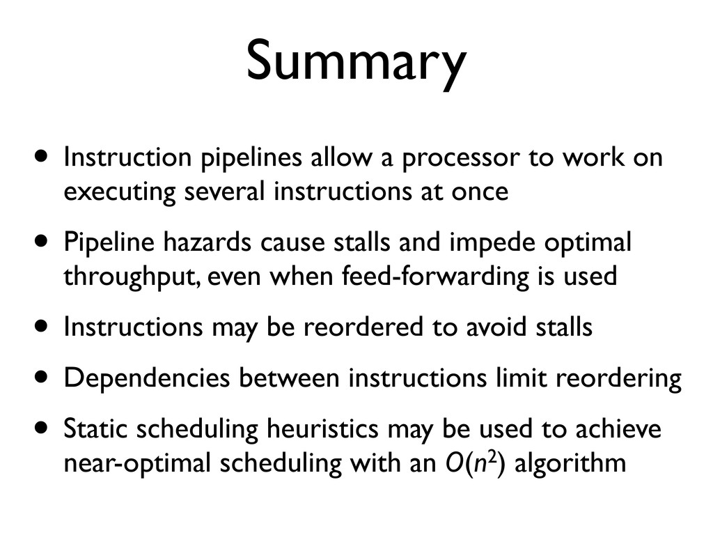 Summary • Instruction pipelines allow a process...