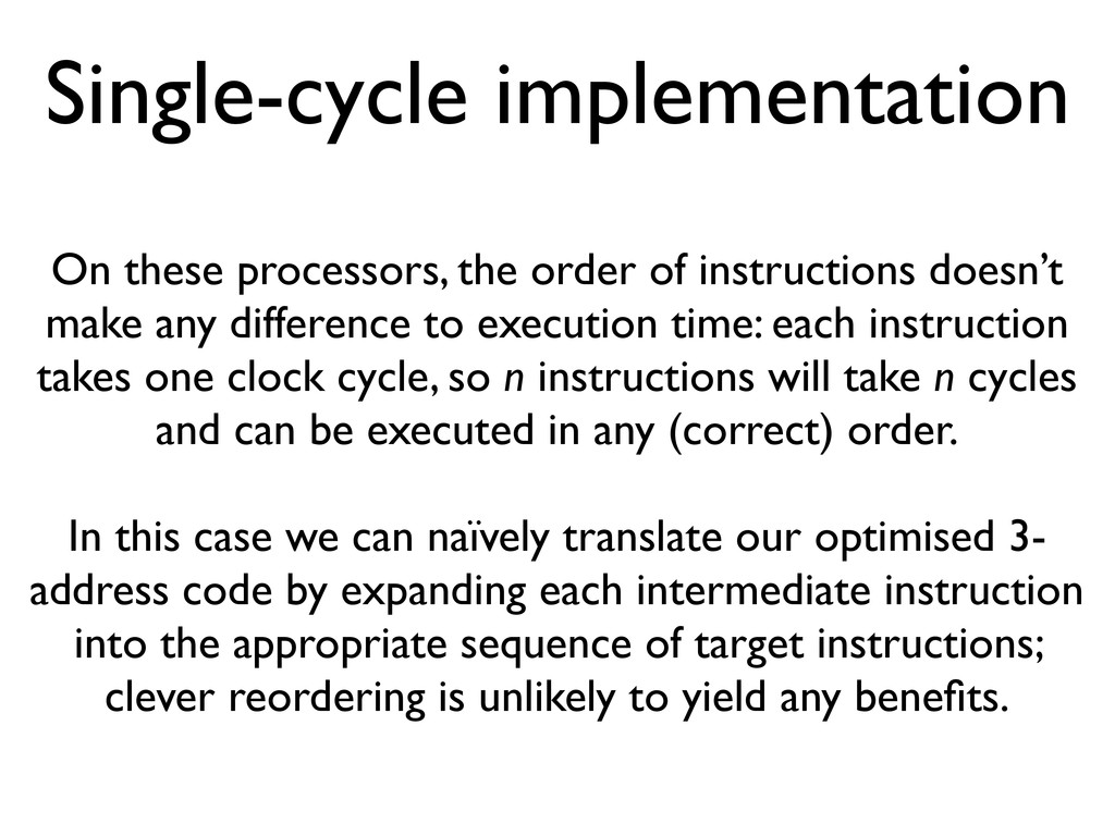 Single-cycle implementation On these processors...