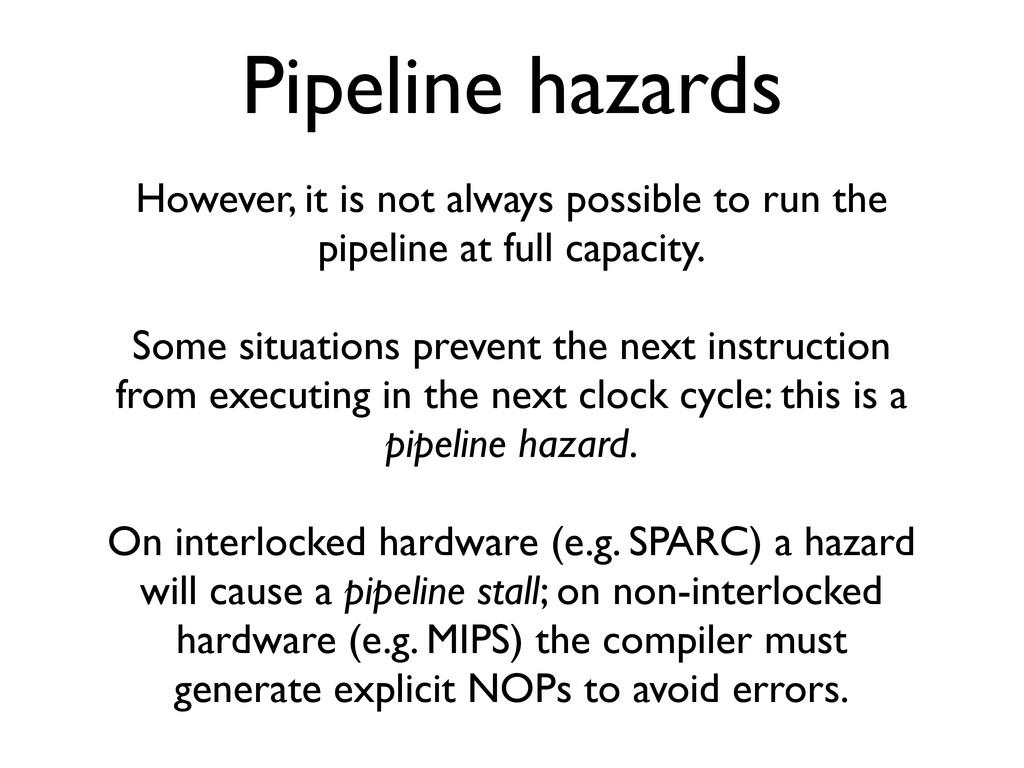 Pipeline hazards However, it is not always poss...