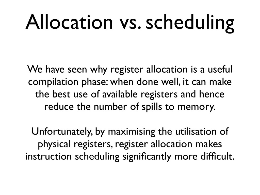 Allocation vs. scheduling We have seen why regi...