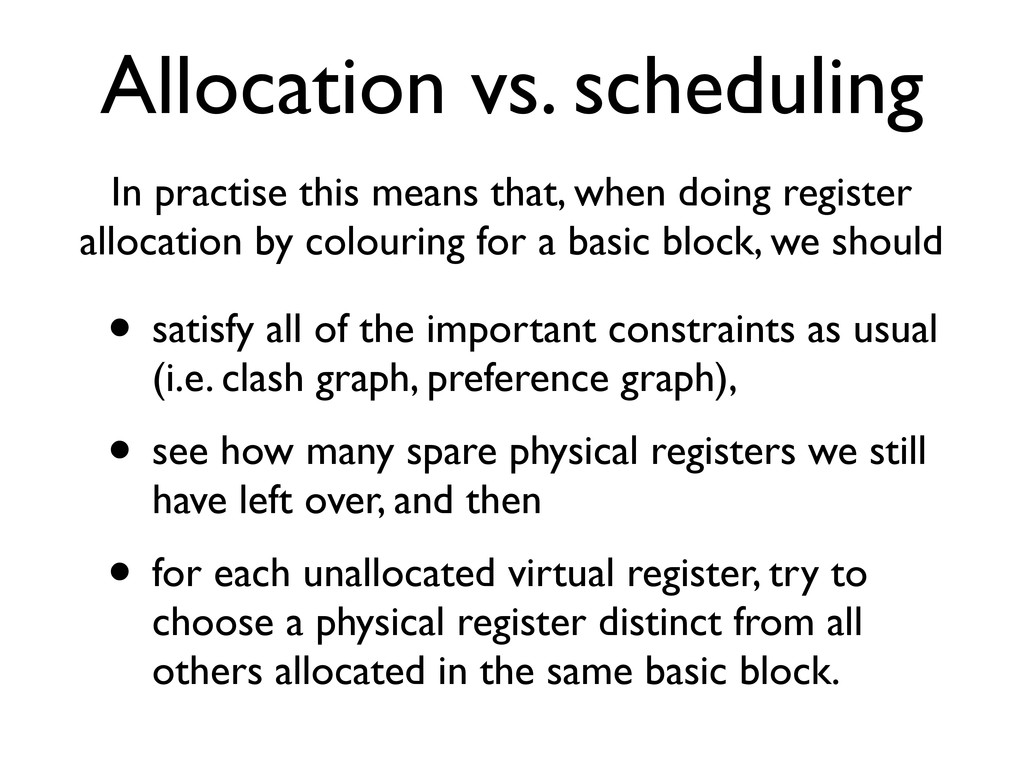 Allocation vs. scheduling In practise this mean...
