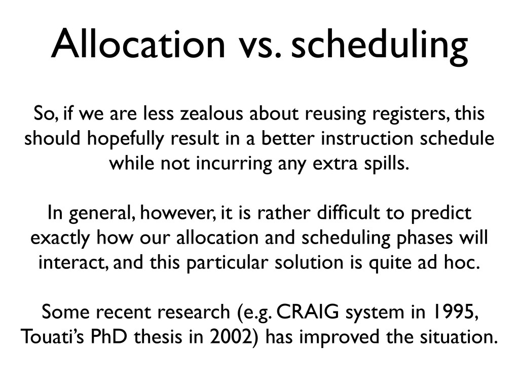 Allocation vs. scheduling So, if we are less ze...