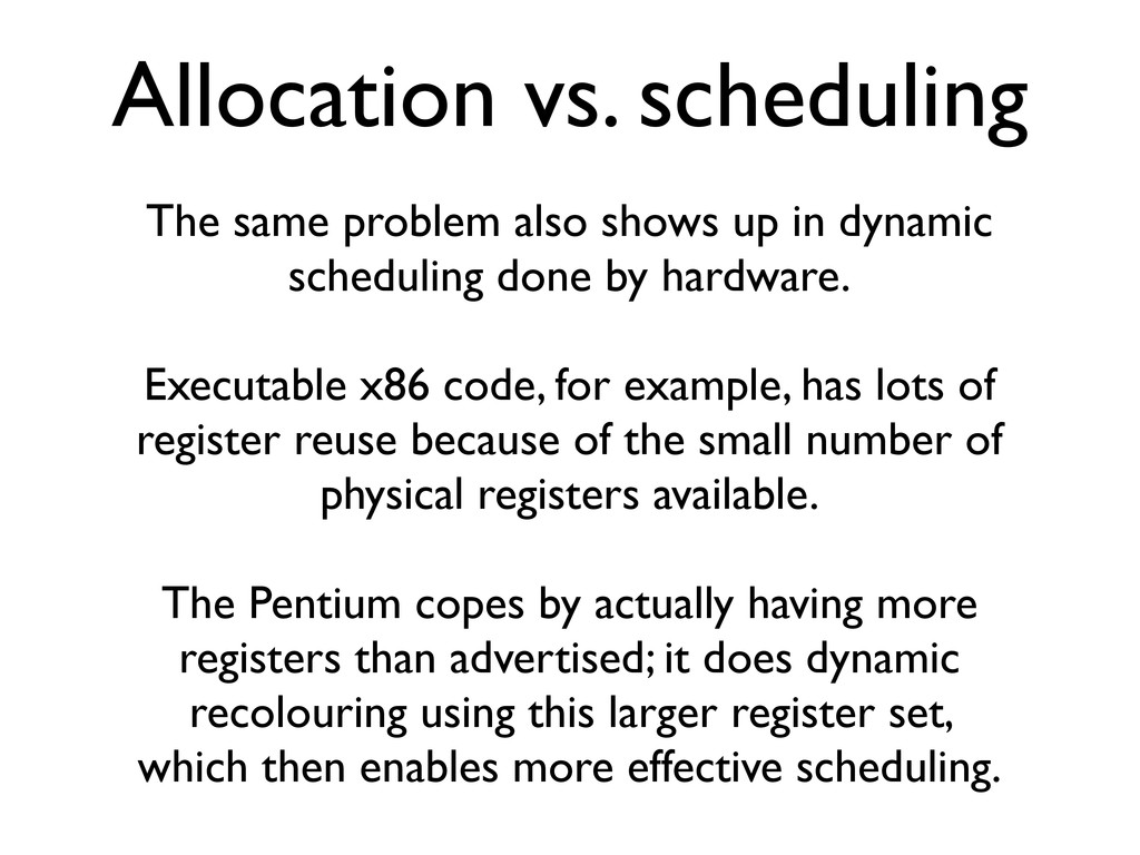 Allocation vs. scheduling The same problem also...