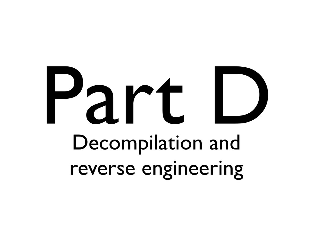 Part D Decompilation and reverse engineering