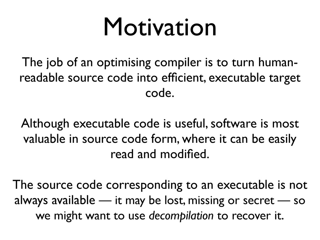 Motivation The job of an optimising compiler is...