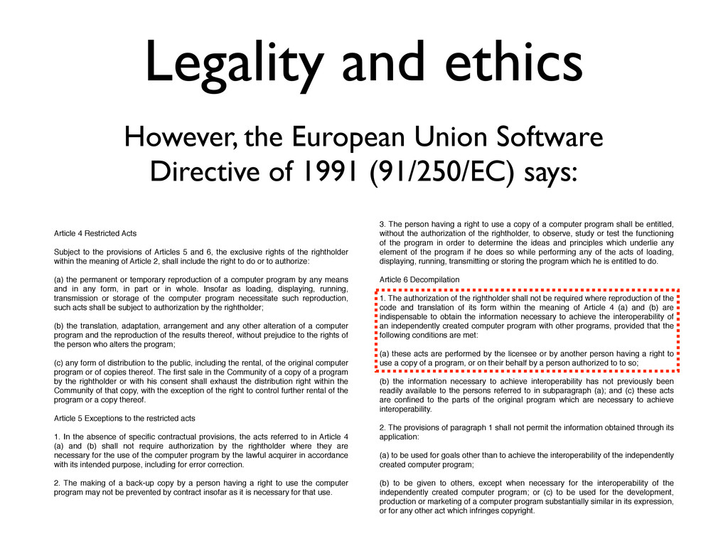Legality and ethics However, the European Union...