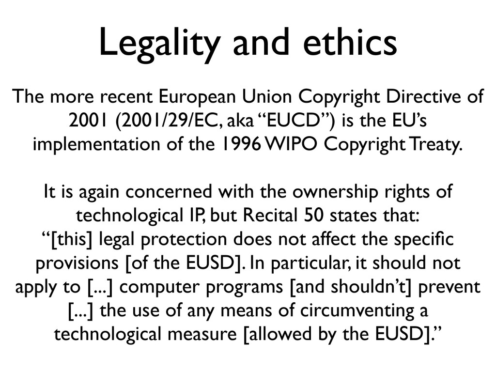 Legality and ethics The more recent European Un...