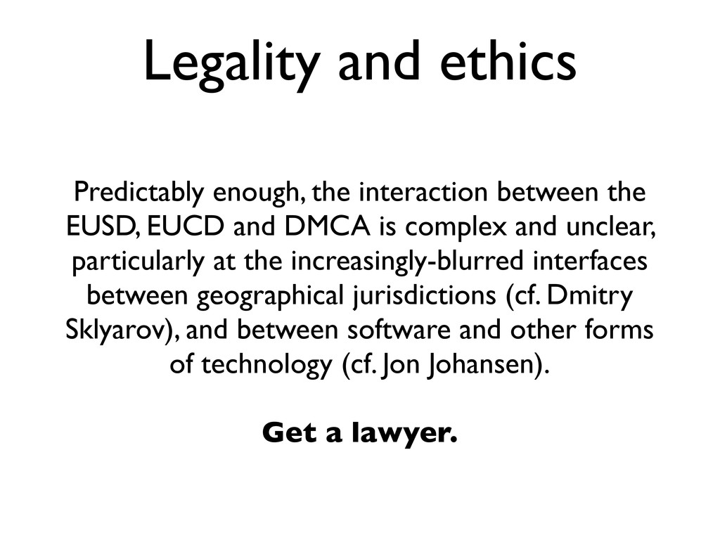 Legality and ethics Predictably enough, the int...