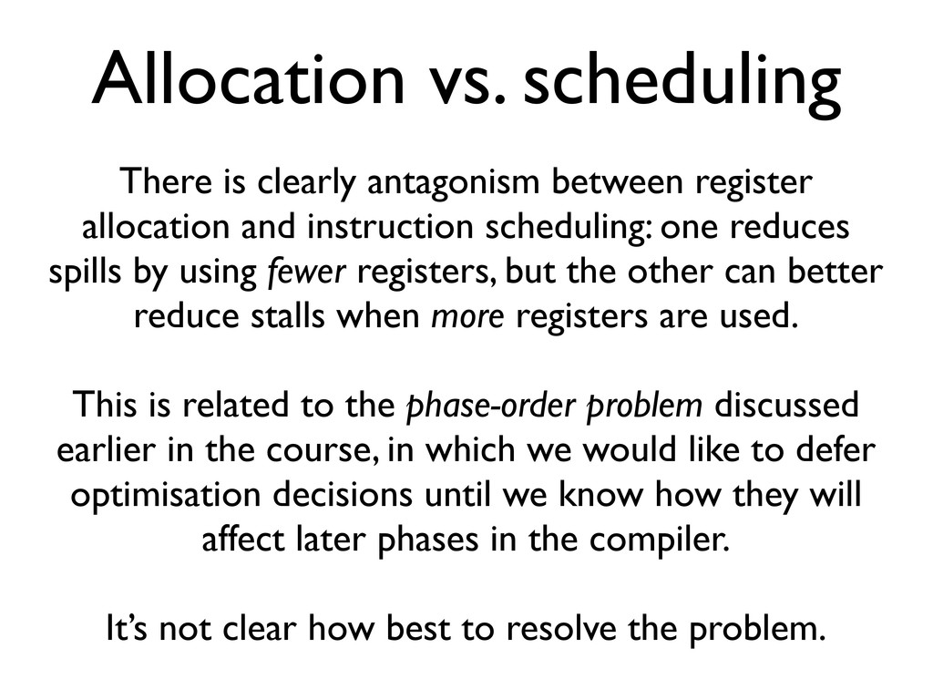 Allocation vs. scheduling There is clearly anta...