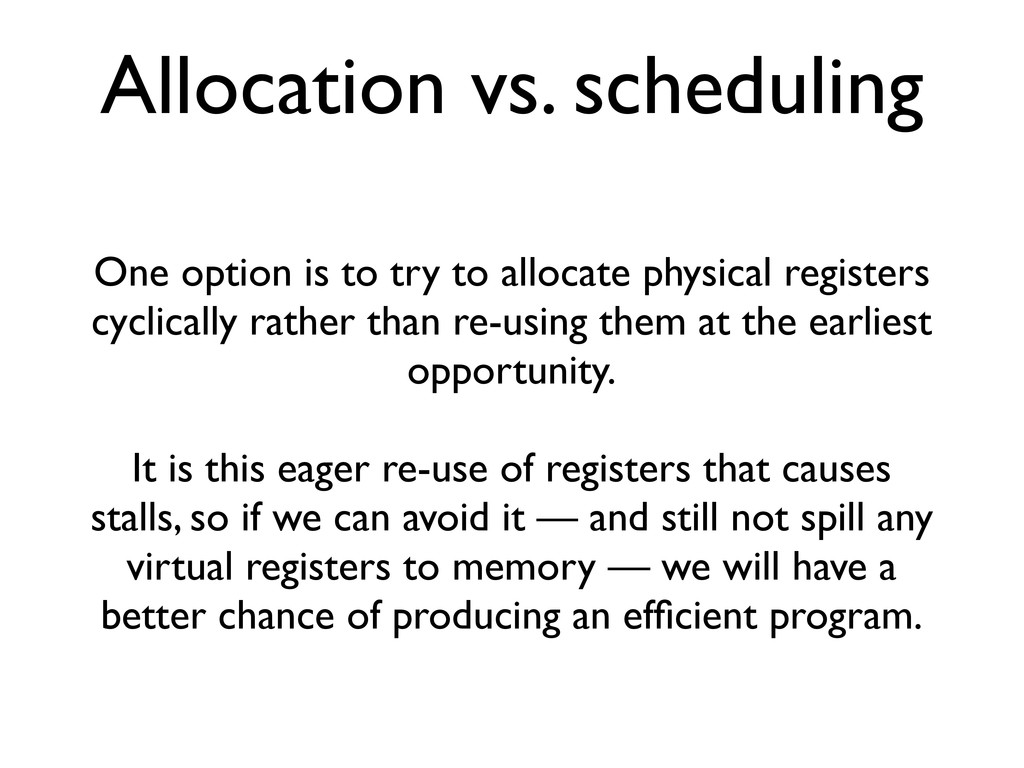 Allocation vs. scheduling One option is to try ...